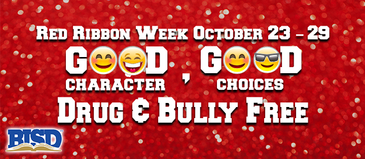 Red Ribbon Week October 23-29. Good Character, Good Choices. Drug & Bully Free